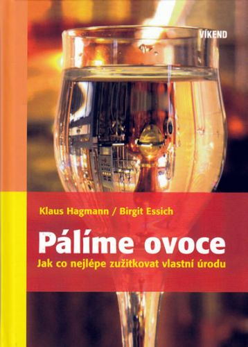 Hagmann Klaus, Essich Brigi: Pálíme ovoce cena od 180 Kč