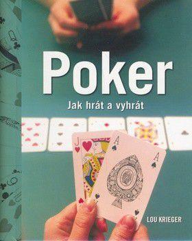 Lou Krieger: Poker - Jak hrát a vyhrát - Lou Krieger cena od 303 Kč