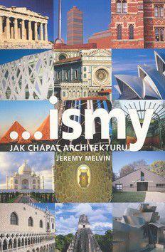 Jeremy Melvin: ...ismy - Jak chápat architekturu cena od 199 Kč