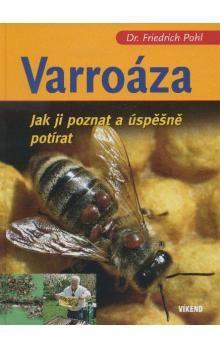 Friedrich Pohl: Varroáza - Jak ji poznat a úspěšně potírat cena od 181 Kč