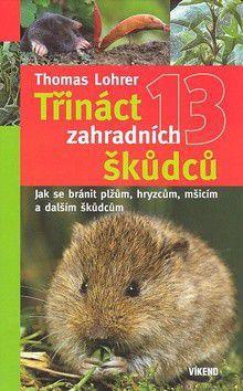 Lohrer Thomas: Třináct zahradních škůdců cena od 101 Kč