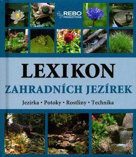 Hackstein Wehmeyer: Lexikon zahradních jezírek - jezírka, potoky, rostliny a technika cena od 105 Kč