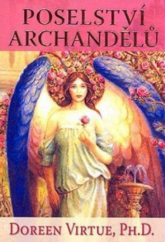 Doreen Virtue: Poselství Archandělů cena od 243 Kč