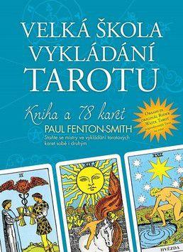 Paul Fenton-Smith: Velká škola vykládání tarotu cena od 480 Kč