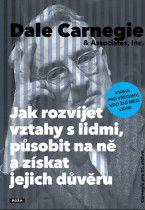 Dale Carnegie: Jak rozvíjet vztahy s lidmi, působit na ně a získat jejich důvěru cena od 145 Kč