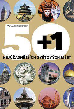Paul Christopher: 50+1 nejúžasnějších světových měst cena od 0 Kč