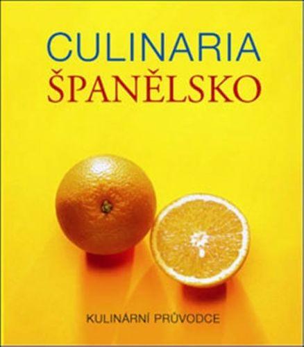 Jana Steinerová: Culinaria Španělsko - Kulinární průvodce cena od 487 Kč