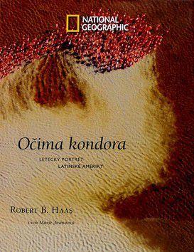 Robert B. Haas: Očima kondora cena od 439 Kč