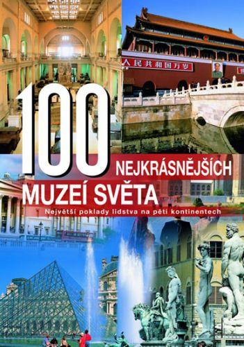 Hanns-Joachim Neubert: 100 nejkrásnějších muzeí světa cena od 291 Kč