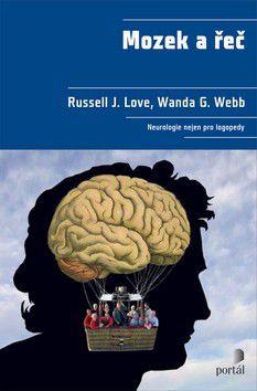 Russell J. Love, Wanda G. Webb: Mozek a řeč cena od 381 Kč