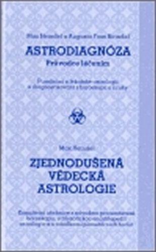 Max Heindel, Augusta Heindel Foss: Astrodiagnóza/Zjednodušená vědecká astrologie cena od 260 Kč