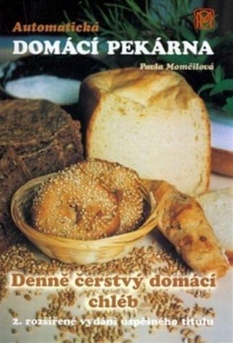 Pavla Momčilová: Automatická domácí pekárna - Denně čerstvý domácí chléb cena od 123 Kč