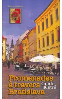 Danica Janiaková: Promenades á travers Bratislava - Guide illustré cena od 187 Kč