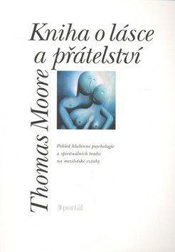 Thomas Moore: Kniha o lásce a přátelství cena od 239 Kč