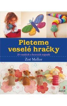 Zoë Mellor: Pleteme veselé hračky cena od 316 Kč