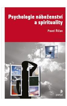 Pavel Říčan: Psychologie náboženství a spirituality cena od 344 Kč