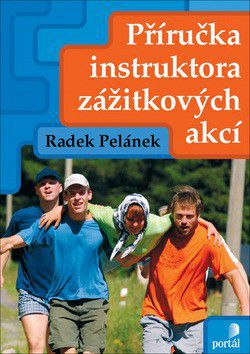 Radek Pelánek: Příručka instruktora zážitkových akcí cena od 272 Kč
