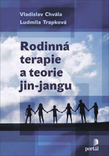 Vladislav Chvála, Ludmila Trapková: Rodinná terapie a teorie jin-jangu cena od 243 Kč