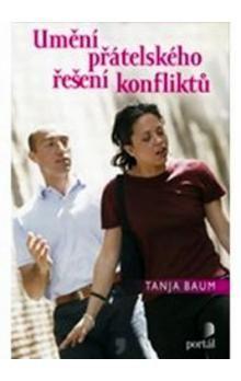 Tanja Baum: Umění přátelského řešení konfliktů cena od 185 Kč