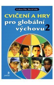 David Selby, Graham Pike: Cvičení a hry pro globální výchovu 2 cena od 214 Kč