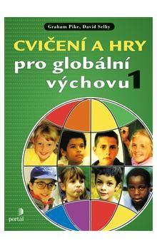 Graham Pike, David Selby: Cvičení a hry pro globální výchovu cena od 221 Kč