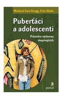 Michael Car-Gregg, Erin Shale: Puberťáci a adolescenti cena od 210 Kč