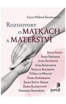 Lucie Truhelková: Rozhovory o matkách a mateřství cena od 199 Kč