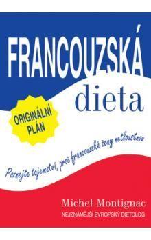 Michel Montignac: Francouzská dieta cena od 194 Kč