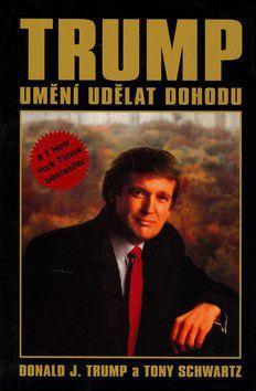 Trump D., J..., Schwartz T.: Umění udělat dohodu cena od 189 Kč