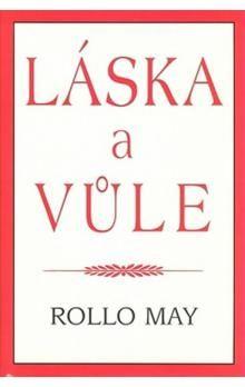 Rollo May: Láska a vůle cena od 149 Kč