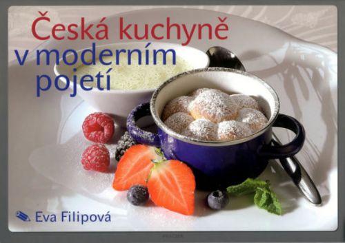 Eva Filipová: Česká kuchyně v moderním pojetí cena od 315 Kč