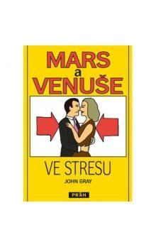 John Gray: Mars a Venuše ve stresu cena od 212 Kč