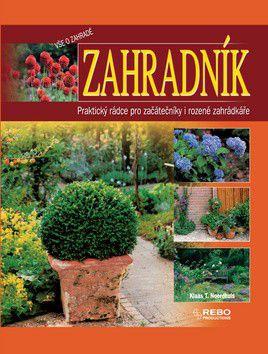 Klaas T. Noordhuis: Zahradník - Praktický rádce pro začátečníky i rozené zahrádkáře cena od 199 Kč