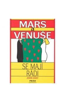 John Gray: Mars a Venuše se mají rádi cena od 199 Kč