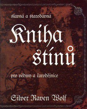 Silver Raven Wolf: Slavná a starodávná kniha stínů cena od 0 Kč