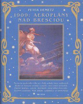 Peter Demetz: 1909: Aeroplány nad Bresciou cena od 199 Kč
