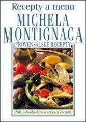Michael Montignac: Provensálské recepty - Recepty a menu Michela Montignaca cena od 184 Kč