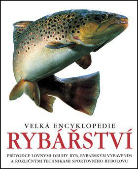Velká encyklopedie rybářství cena od 424 Kč