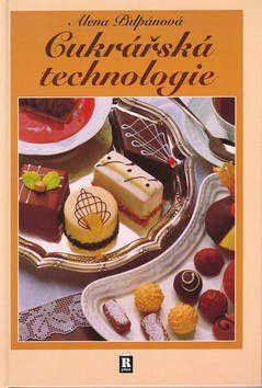 Alena Půlpánová: Cukrářská technologie cena od 395 Kč