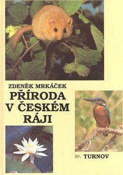 Zdeněk Mrkáček: Příroda v Českém ráji cena od 238 Kč