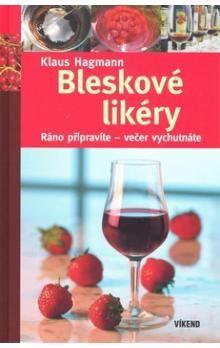 Klaus Hagmann: Bleskové likéry cena od 50 Kč