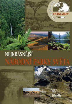 Kolektiv autorů: Nejkrásnější národní parky světa - 7.vydání cena od 0 Kč