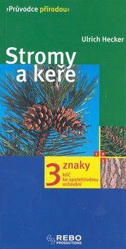 Ulrich Hecker: Stromy a keře - Průvodce přírodou cena od 214 Kč
