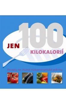 Gina Steerová: Jen 100 kilokalorií - Recepty na chutné nízkoenergetické pokrmy cena od 110 Kč