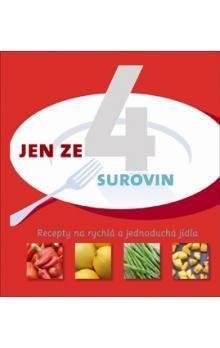 Linda Doeser: Jen ze 4 surovin - Recepty na rychlá a jednoduchá jídla cena od 79 Kč