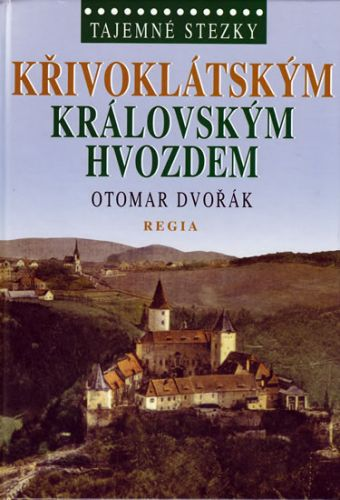 Otomar Dvořák: Tajemné stezky – Křivoklátským královským hvozdem cena od 204 Kč