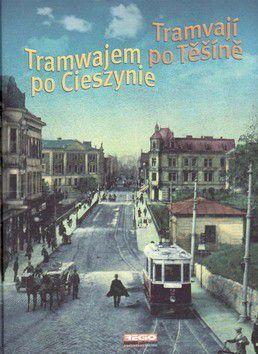 Irena Cichá: Tramvají po Těšíně cena od 333 Kč