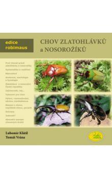 Klátil Lubomír, Vrána Tomáš: Chov zlatohlávků a nosorožíků - Edice Robimaus cena od 209 Kč