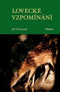 Jiří Křivánek: Lovecké vzpomínání cena od 172 Kč