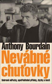 Anthony Bourdain: Nevábné chuťovky cena od 239 Kč